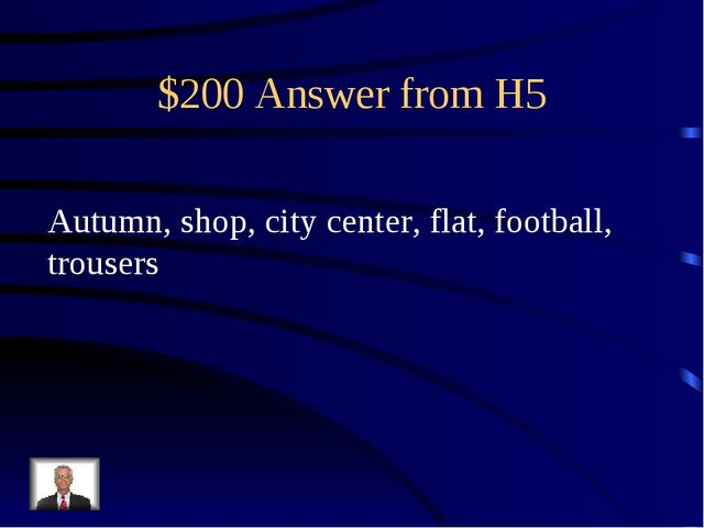 $200 Answer from H5 Autumn, shop, city center, flat, football, trousers