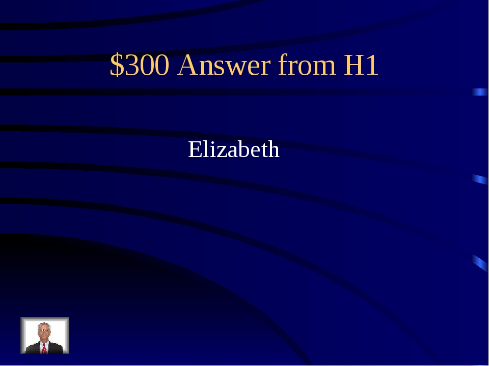 $300 Answer from H1 Elizabeth