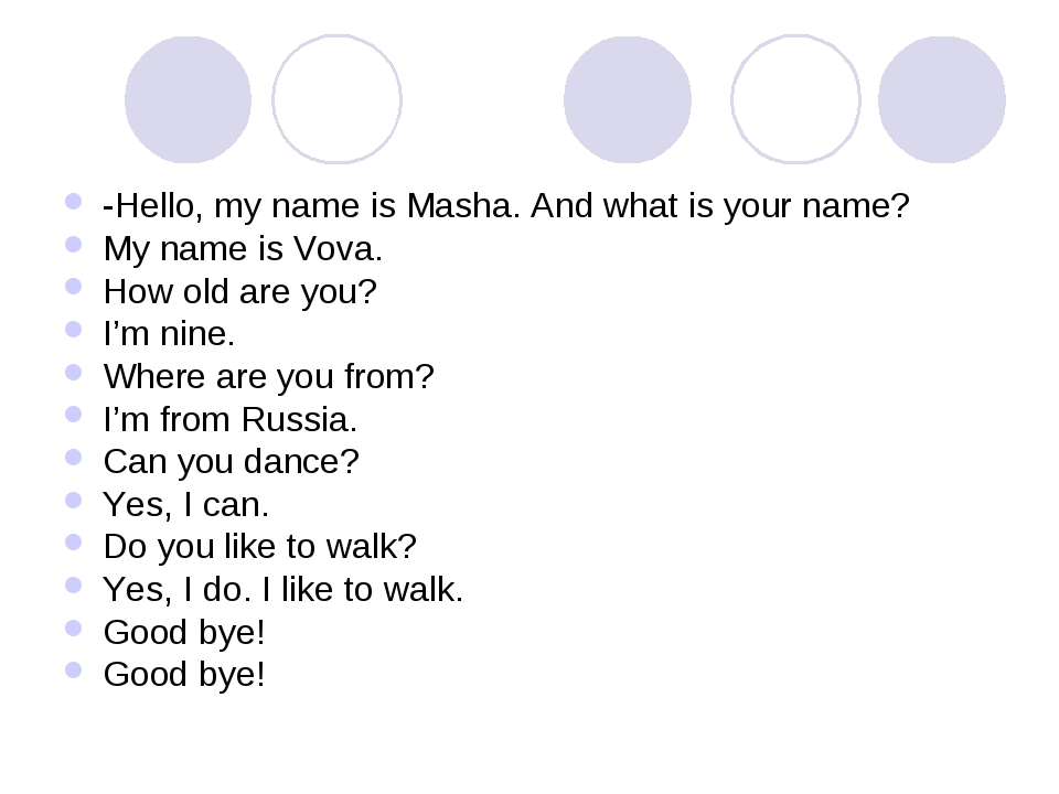 -Hello, my name is Masha. And what is your name? My name is Vova. How old are...