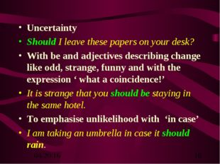 Uncertainty Should I leave these papers on your desk? With be and adjectives