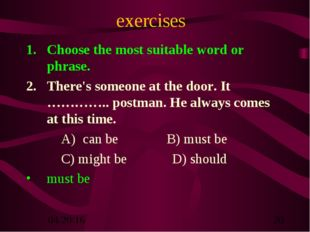 exercises Choose the most suitable word or phrase. There's someone at the doo