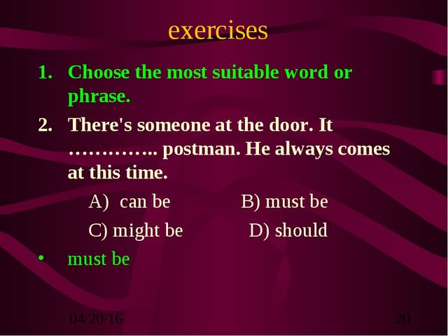 exercises Choose the most suitable word or phrase. There's someone at the doo...