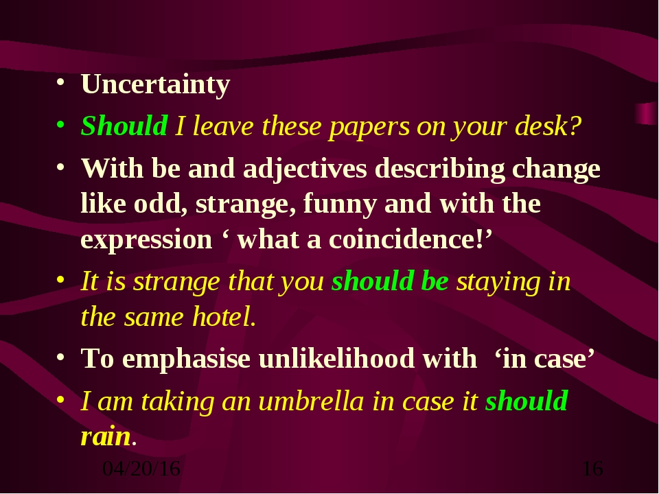 Uncertainty Should I leave these papers on your desk? With be and adjectives...
