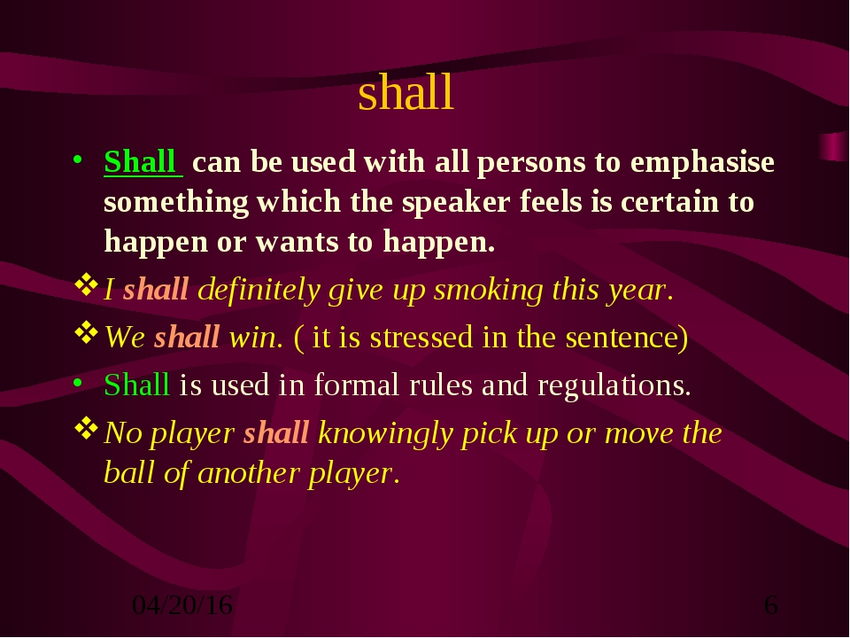shall Shall can be used with all persons to emphasise something which the spe...