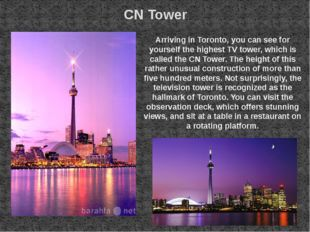 CN Tower Arriving in Toronto, you can see for yourself the highest TV tower,