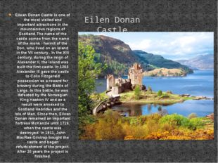 Eilean Donan Castle is one of the most visited and important attractions in t