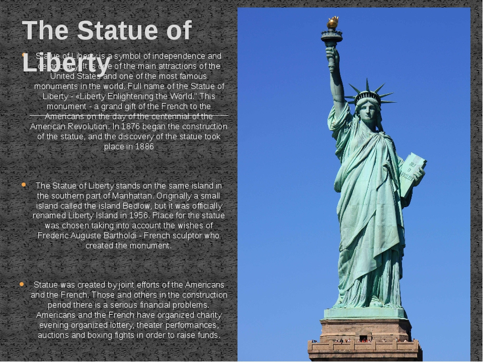 Statue of Liberty is a symbol of independence and democracy. It is one of the...