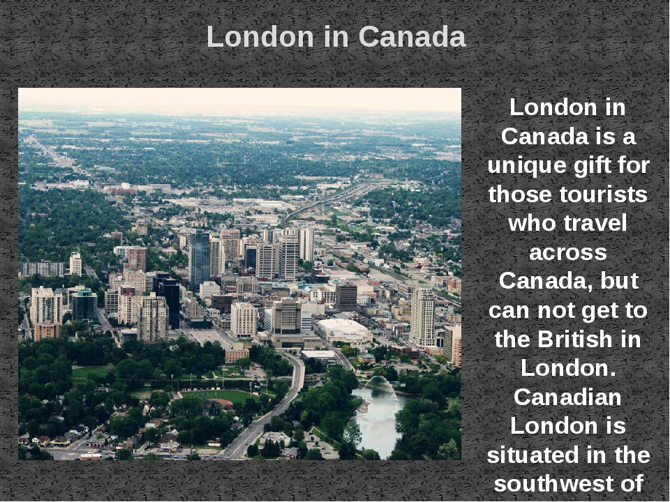 London in Canada London in Canada is a unique gift for those tourists who tra...
