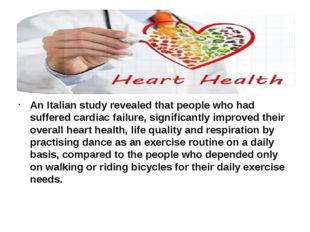 An Italian study revealed that people who had suffered cardiac failure, sign