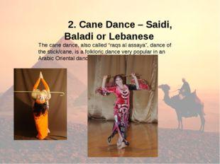 "2. Cane Dance – Saidi, Baladi or Lebanese The cane dance, also called ""raqs"