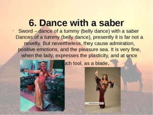 6. Dance with a saber Sword – dance of a tummy (belly dance) with a saber Da