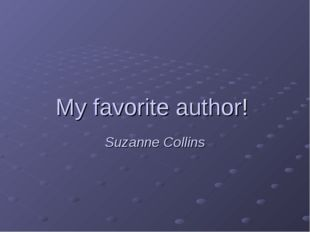 My favorite author! Suzanne Collins