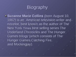 Biography Suzanne Marie Collins(born August 10, 1962) is an Americantelevi