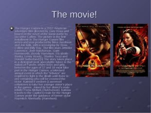 The movie! The Hunger Games is a 2012 American adventure film directed by Gar