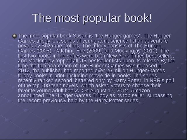 """The most popular book! The most popular book Susan is """"the Hunger games"""". The..."""