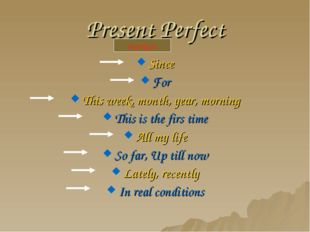 Present Perfect Since For This week, month, year, morning This is the firs ti