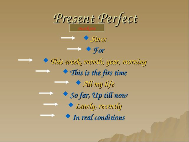 Present Perfect Since For This week, month, year, morning This is the firs ti...