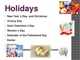 Holidays New Year`s Day and Christmas Victory Day Saint Valentine`s Day Women