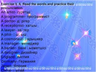 Exercise 3. A. Read the words and practice their pronunciation. An artist- с