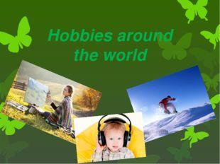 Hobbies around the world