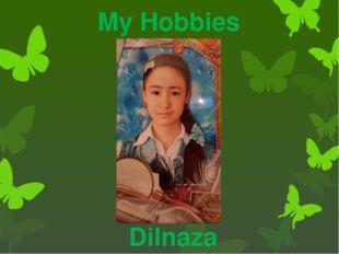 My Hobbies Dilnaza