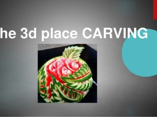 The 3d place CARVING