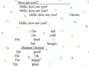 "How are you?"" Hello, how are you? Hello, how are you? Hello, how are you? Cho"