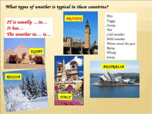 What types of weather is typical in these countries? SPAIN BRITAIN EGYPT ITAL