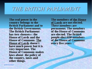 THE BRITISH PARLIAMENT The real power in the country belongs to the British