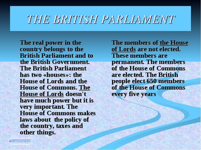 THE BRITISH PARLIAMENT The real power in the country belongs to the British...