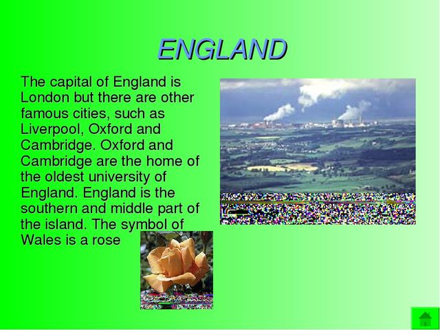 ENGLAND The capital of England is London but there are other famous cities,...