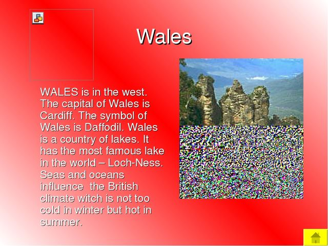 Wales WALES is in the west. The capital of Wales is Cardiff. The symbol of W...