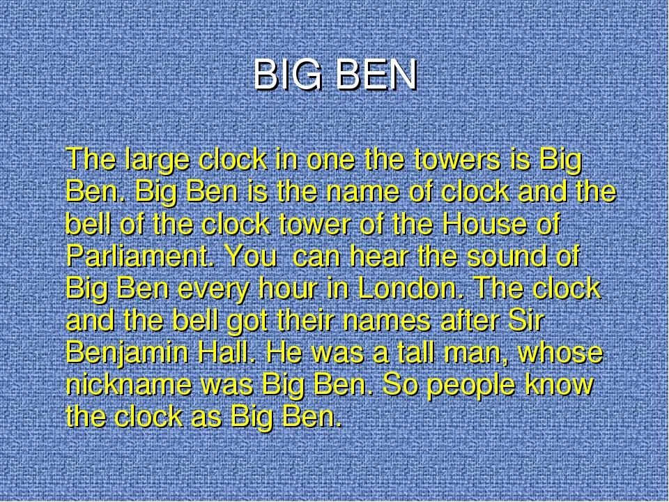 BIG BEN The large clock in one the towers is Big Ben. Big Ben is the name of...