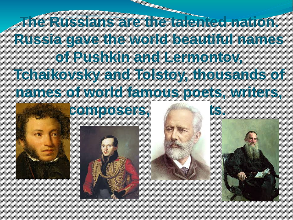 The Russians are the talented nation. Russia gave the world beautiful names o...
