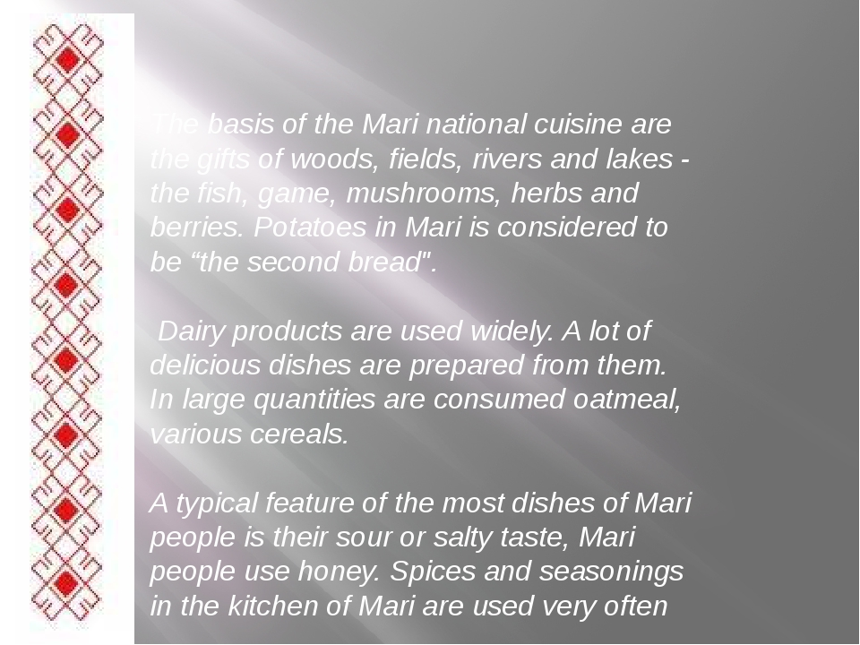 The basis of the Mari national cuisine are the gifts of woods, fields, river...