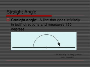 Straight Angle Straight angle: A line that goes infinitely in both direction