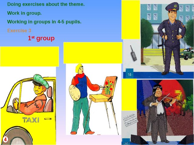 Doing exercises about the theme. Work in group. Working in groups in 4-5 pupi...