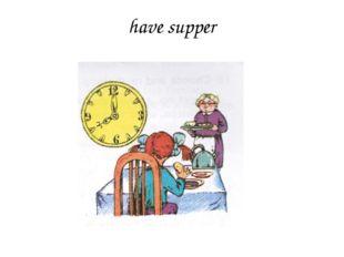 have supper