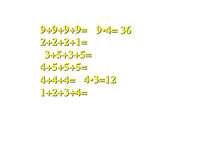 9+9+9+9= 4+4+4= 2+2+2+1= 4+5+5+5= 1+2+3+4= 9•4= 36 4•3=12 3+5+3+5=
