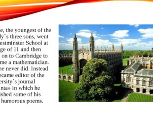 Milne, the youngest of the family`s three sons, went to Westminster School at