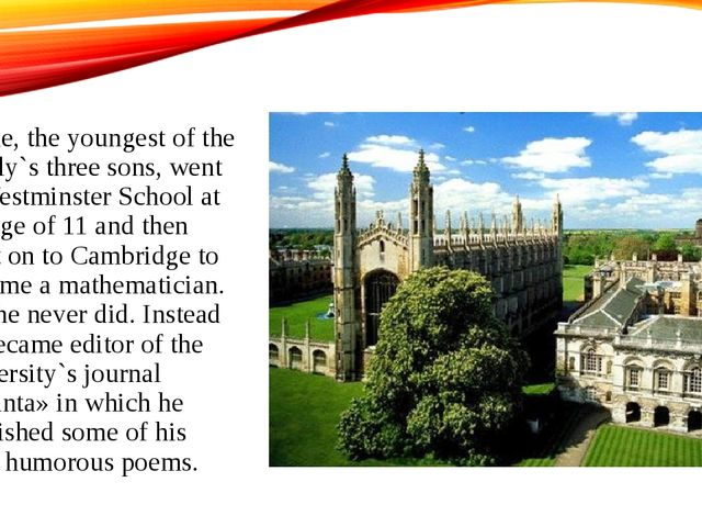 Milne, the youngest of the family`s three sons, went to Westminster School at...