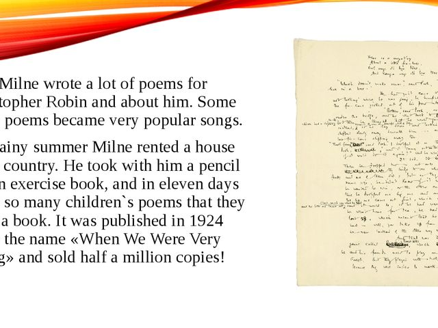 A.A. Milne wrote a lot of poems for Christopher Robin and about him. Some of...