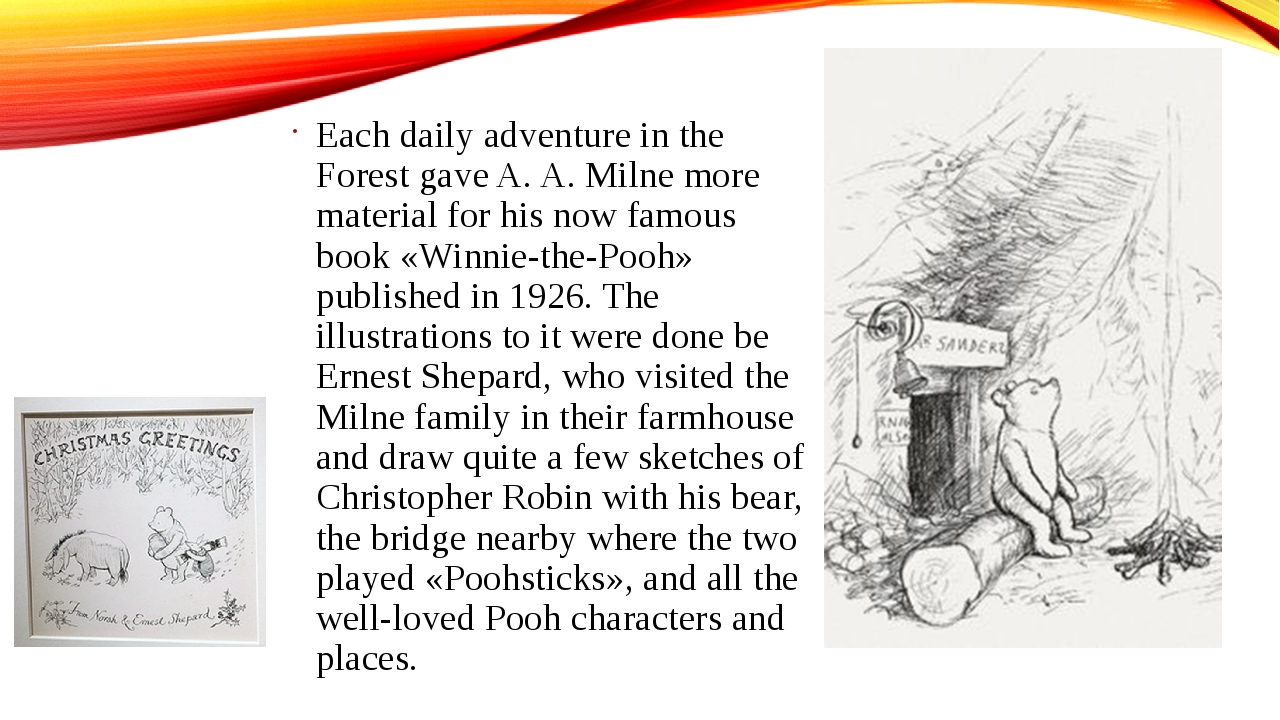 Each daily adventure in the Forest gave A. A. Milne more material for his now...