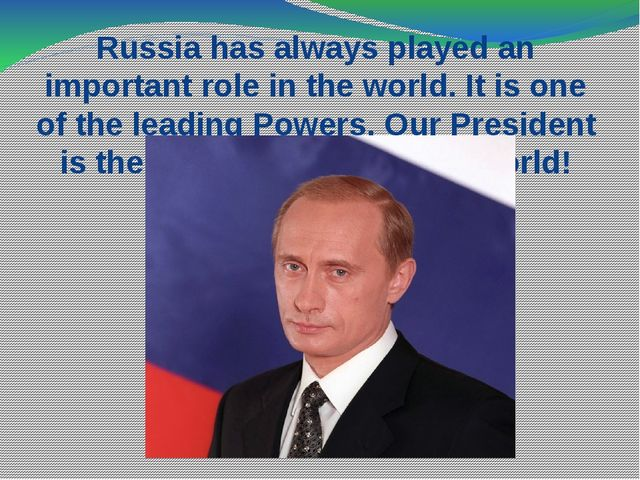 Russia has always played an important role in the world. It is one of the lea...