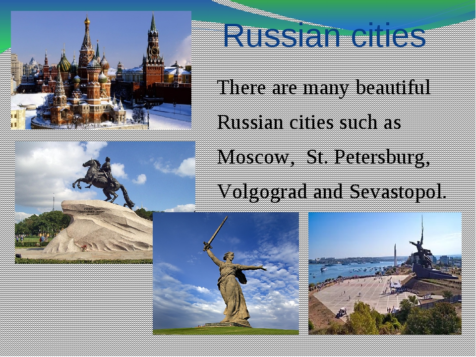 Russian cities There are many beautiful Russian cities such as Moscow, St. Pe...