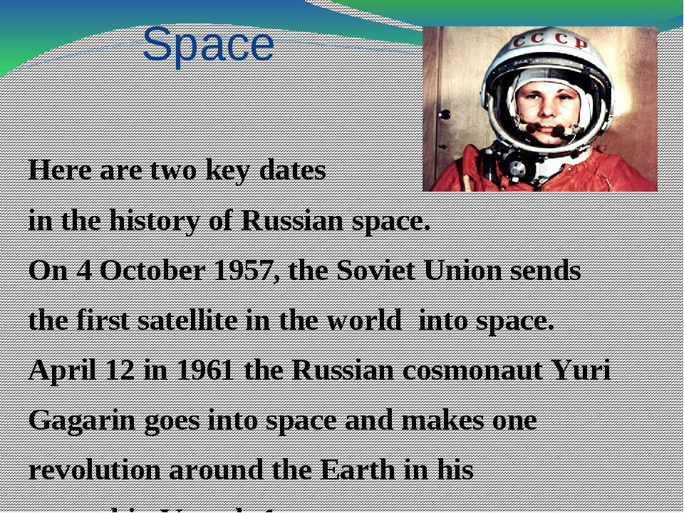 Space Here are two key dates in the history of Russian space. On 4 October 19...