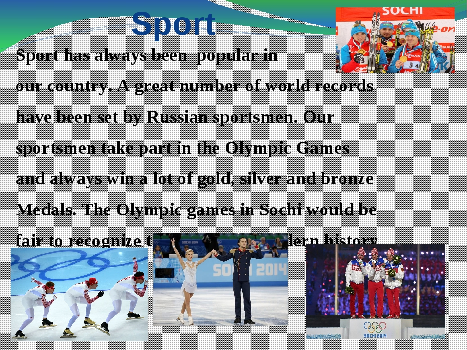 Sport Sport has always been popular in our country. A great number of world r...