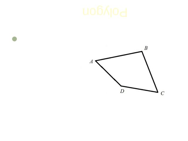 Polygon A POLYGONE is a many-sided shape. Sides and angles are the same. Quad...