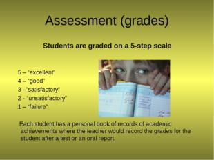 "Assessment (grades) Students are graded on a 5-step scale 5 – ""excellent"" 4 –"