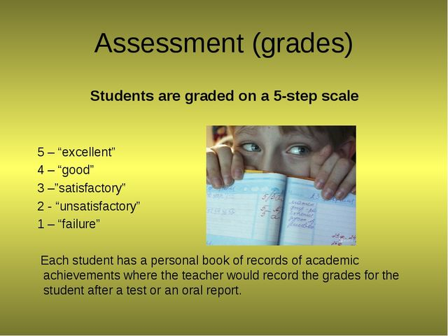 "Assessment (grades) Students are graded on a 5-step scale 5 – ""excellent"" 4 –..."